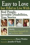Easy to Love But Hard to Live with: Real People, Invisible Disabilities, True Stories