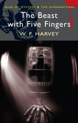 The Beast with Five Fingers by W.F. Harvey