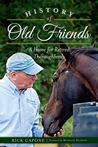 History of Old Friends: A Home for Retired Thoroughbreds