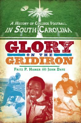 A History of College Football in South Carolina: Glory on the Gridiron