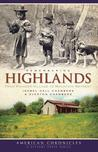 Remembering Highlands: From Pioneer Village to Mountain Retreat