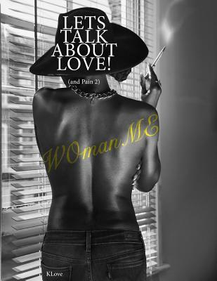 Lets Talk about Love! (and Pain ) 2: Womanme