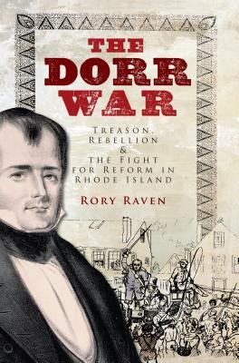 The Dorr War by Rory Raven