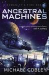 Ancestral Machines (Humanity's Fire, #4)