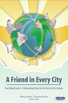 A Friend in Every City - One Global Family - A Networking Vis... by Penny Power