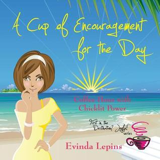 Coffee Hour with Chicklit Power A Cup of Encouragement for the Day