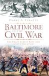 Baltimore in the Civil War: The Pratt Street Riot and a City Occupied