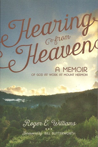 Hearing From Heaven:  A Memoir of God at Work at Mount Hermon