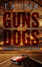 Guns and Dogs (American Legends, #1)
