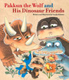 Pakkun the Wolf and His Dinosaur Friends