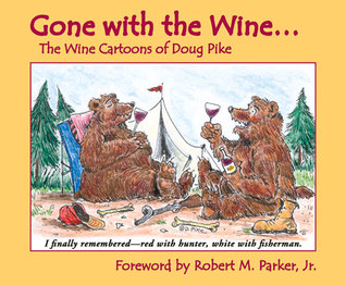 Gone with the Wine: The Wine Cartoons of Doug Pike