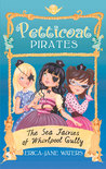 Petticoat Pirates: The Sea Fairies of Whirlpool Gully: Number 2 in series
