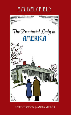 The Provincial Lady In America by E.M. Delafield