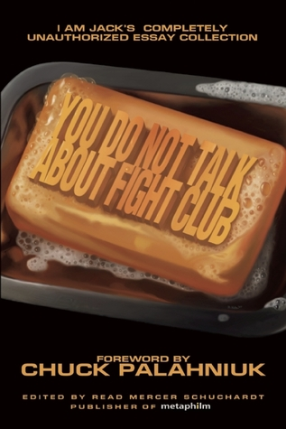 You Do Not Talk About Fight Club: I Am Jack's Completely Unauthorized Essay Collection