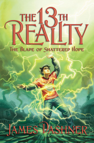 The Blade of Shattered Hope (The 13th Reality, #3)