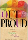 Out Proud: Stories of Pride, Courage, and Social Justice
