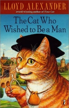 The Cat Who Wished to Be a Man by Lloyd Alexander