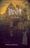 Haunted: Fact or Fiction