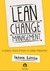 Lean Change Management: Innovative Practices for Managing Organizational Changes
