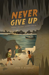 Never Give Up: Honch Wilson Adventure #2