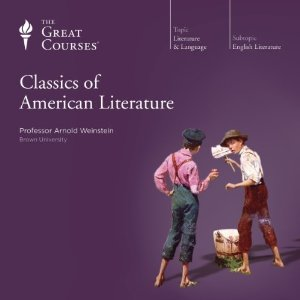 Classics of American Literature (The Great Courses)
