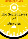 The Secret Lives of Bicycles