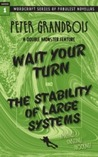 Wait Your Turn and The Stability of Large Systems