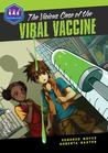 The Vicious Case of the Viral Vaccine (