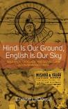 Hindi Is Our Ground, English Is Our Sky: Education, Language, and Social Class in Contemporary India