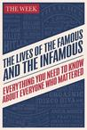Everything You Need To Know About Everyone Who Mattered: The Lives of the Famous and the Infamous