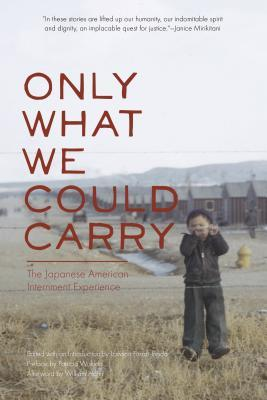 Only What We Could Carry by Lawson Fusao Inada