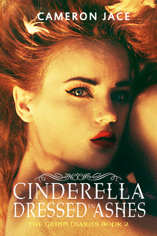Cinderella Dressed in Ashes by Cameron Jace