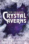 The Healers: Crystal Caverns (Book 3)
