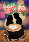 Mistletoe and Mochas (Holidays and Heroes, #1)
