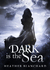 Dark Is the Sea by Heather Blanchard
