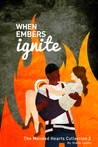 When Embers Ignite (The Mended Hearts Collection 2)
