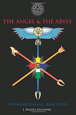 The Angel and the Abyss: The Inward Journey, Books II & III