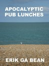 Apocalyptic Pub Lunches
