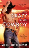 Crazy For the Cowboy by Vicki Lewis Thompson