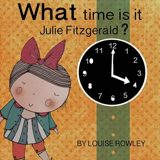 What Time Is It, Julie Fitzgerald?