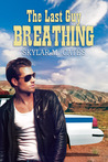 The Last Guy Breathing by Skylar M. Cates