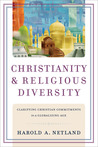 Christianity and Religious Diversity: Clarifying Christian Commitments in a Globalizing Age