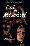Out of Mischief (World of Change #1)
