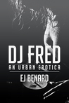 DJ Fred by E.J. Benard