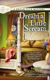 Dream a Little Scream (Dream Club Mystery #2)