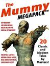 The Mummy Megapack(r): 20 Modern and Classic Tales