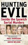 Hunting Evil: Inside the Ipswich Serial Murders