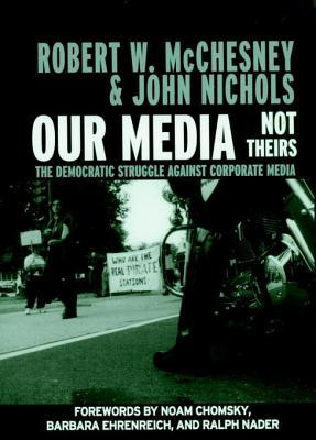 Our Media, Not Theirs: The Democratic Struggle against Corporate Media
