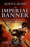 The Imperial Banner (Agent of Rome #2)