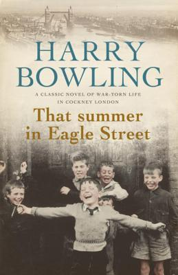 That Summer in Eagle Street by Harry Bowling